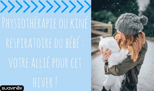 Physiothérapie ou kiné respiratoire du bébé : votre allié pour cet hiver !