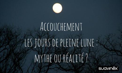 accouchement pleine lune mythe ou réalité conseils blog Suavinex
