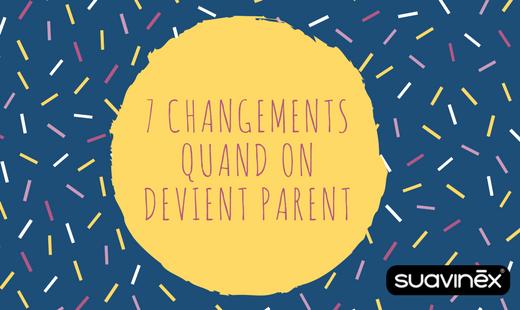 Changements quand on devient parent conseils blog Suavinex