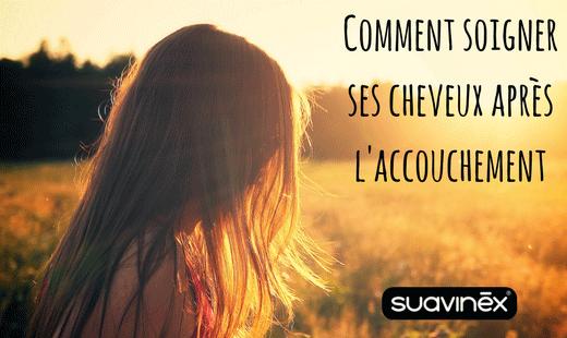 Cheveux chevelure post accouchement conseils blog Suavinex