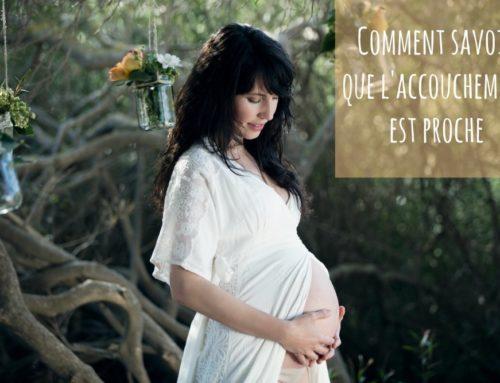 Comment savoir que l'accouchement est proche ?
