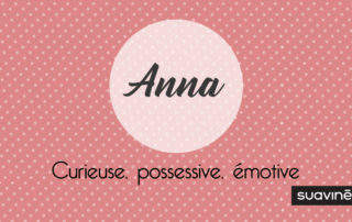 prenom anna caractere personnalite origine suavinex blog