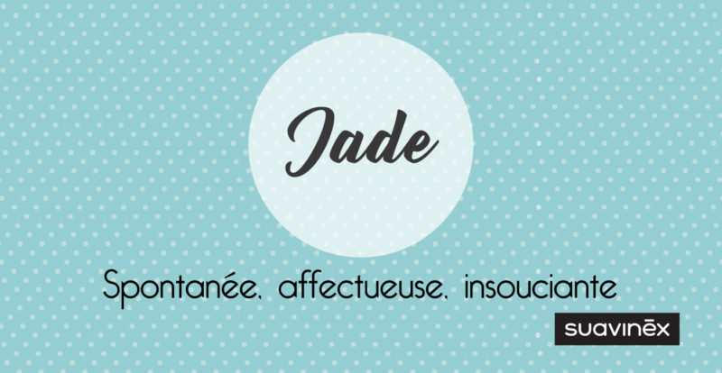 prenom jade signification caractere origine blog suavinex