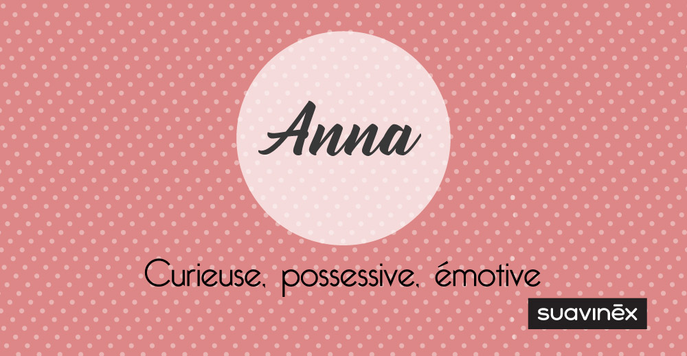 Prénom Anna : signification, caractère et petites choses à savoir