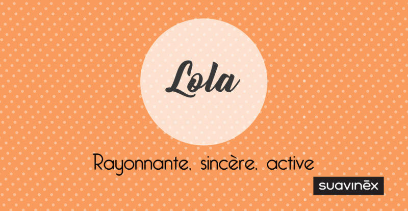 Prénom Lola Signification Caractère Et Petites Choses à Savoir
